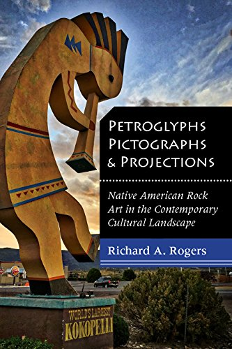 Petroglyphs, Pictographs, and Projections: Native American Rock Art in the Contemporary Cultural Landscape