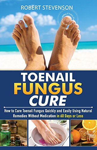 Toenail Fungus Cure: How to Cure Toenail Fungus Quickly and