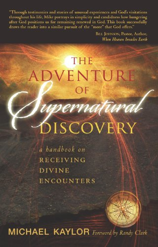 The Adventures in Supernatural Discovery: A Handbook on Receiving Divine Encounters