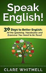 Speak English!: 30 Days to Better English