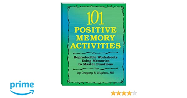 101 Positive Memory Activities; Reproducible Worksheets Using ...