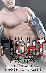 Fight For Her (Soldiers in Arms Book 1)