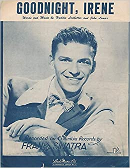 Goodnight, Irene (Piano/vocal/guitar), Frank Sinatra on front ...