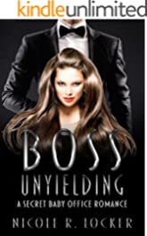 Boss Unyielding: A Secret Baby Office Romance (The Boss Series Book 1)