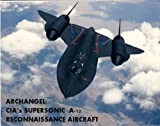Book cover for Archangel: CIA's Supersonic A-12 Reconnaissance Aircraft