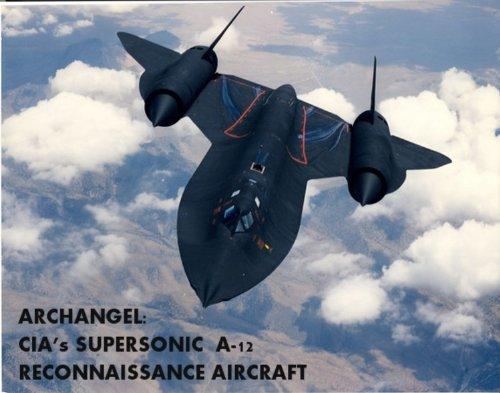 ARCHANGEL: CIA's SUPERSONIC A-12 RECONNAISSANCE - Spy Pictures Plane U2