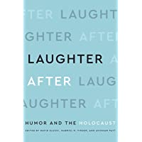 Laughter After: Humor and the Holocaust