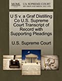 U S V. a Graf Distilling Co U. S. Supreme Court Transcript of Record with Supporting Pleadings, , 127019674X