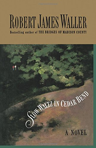 Slow Waltz in Cedar Bend by Robert James Waller