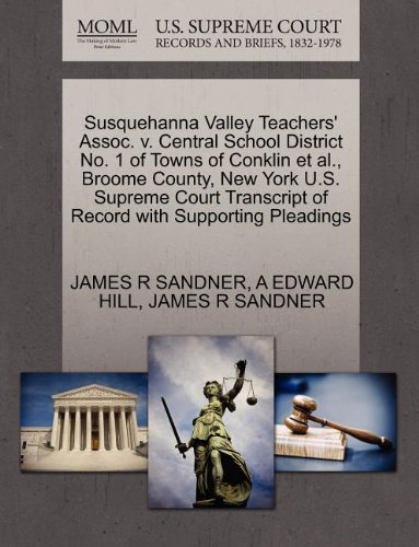Susquehanna Valley Teachers' Assoc. v. Median School District No. 1 of Towns of Conklin et al., Broome County, New York U.S. Supreme Court Transcript of Record with Supporting Pleadings