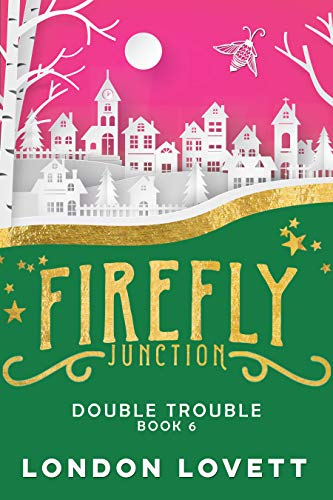 Double Trouble (Firefly Junction Cozy Mystery Book 6) by [Lovett, London]