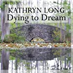 Dying to Dream | Kathryn Long