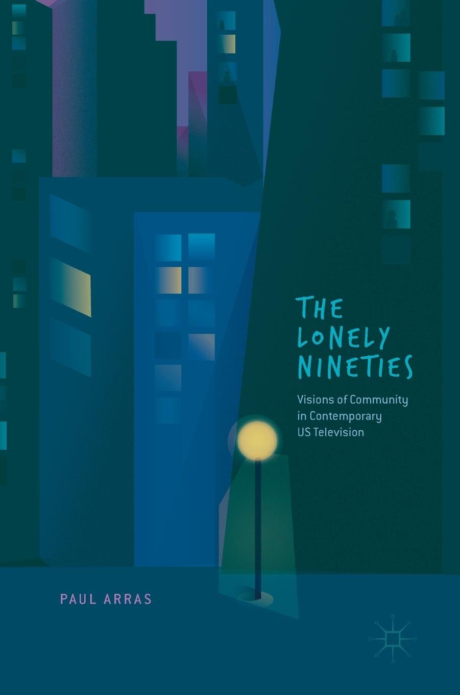 The Lonely Nineties: Visions of Community in Contemporary US Television PDF