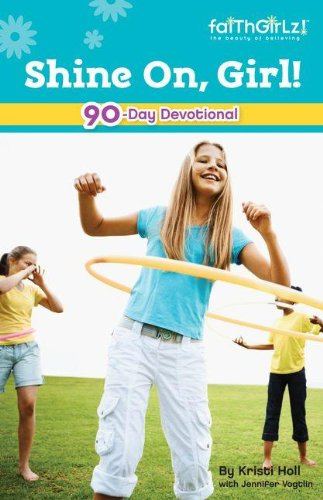 Shine On, Girl!: 90-Day Devotional (Faithgirlz) (Questions To Ask A 8 Year Old)