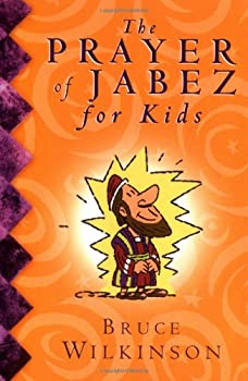 The Prayer of Jabez for Kids: A Praise & Worship Experience 0849979447 Book Cover