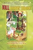 Kill Robin Hood, Janine Elias, 1478715979