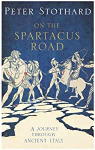 The Spartacus Road by Peter Stothard