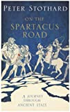 The Spartacus Road, Peter Stothard, 1590203232
