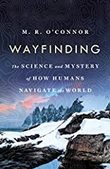 At once far flung and intimate, a fascinating look at how finding our way make us human.              In this compelling narrative, O'Connor seeks out neuroscientists, anthropologists and master navigators to understand how na...