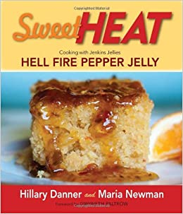Sweet Heat: Cooking with Jenkins Jellies Hell Fire Pepper Jelly: Amazon.es: Hillary Danner, Maria Newman: Libros en idiomas extranjeros