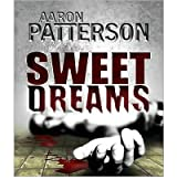 Sweet Dreams (Wja #01) Patterson, Aaron ( Author ) Nov-20-2011 Paperback