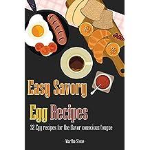 Easy Savory Egg Recipes: 32 Egg Recipes For The Flavor Conscious Tongue