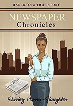 NEWSPAPER CHRONICLES by [Harris-Slaughter, Shirley]