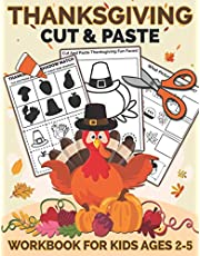 Thanksgiving Cut and Paste Workbook for Kids Ages 2-5: A Fun Thanksgiving Gift and Scissor Skills Activity Book for Kids, Toddlers and Preschoolers with Coloring and Cutting