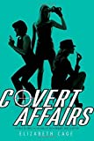 Covert Affairs: License to Thrill; Live and Let Spy; Nobody Does It Better by Elizabeth Cage (2014-05-06)