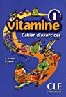 Vitamine - Niveau 1 : Cahier d'exercices   CD audio par C