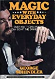 Magic with Everyday Objects, George Schindler, 0812818970