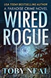 Wired Rogue (Paradise Crime)