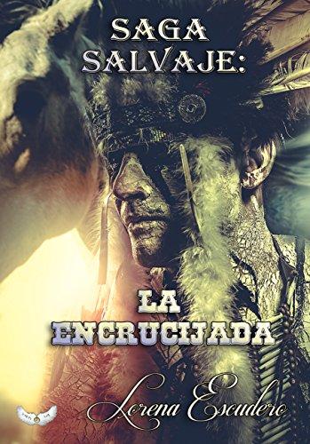 Descargar Libro Saga Salvaje: La Encrucijada Lorena Escudero