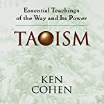 Taoism: Essential Teachings of the Way and Its Power | Ken Cohen