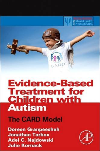 Evidence-Based Treatment for Children with Autism: The CARD Model (Practical Resources for the Mental Health Professiona