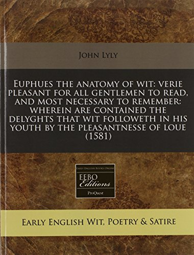 Euphues the anatomy of wit