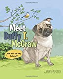 Meet Duffy T. McGraw: Will You be my Friend?
