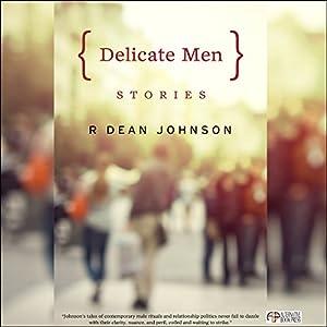 Delicate Men: Stories Audiobook