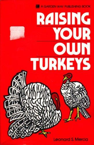 Raising Your Own Turkeys: A Garden Way Publishing Book