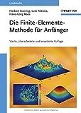 Die Finite-Elemente-Methode Für Anfänger, Herbert Goering and Lutz Tobiska, 3527409645