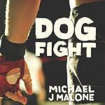 Dog Fight | Michael J. Malone