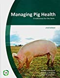 Managing Pig Health: A Reference for the Farm