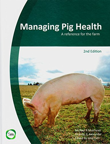 Managing Pig Health: A Reference for the Farm (2nd Edition)