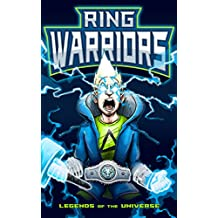 Ring Warriors (Book 1) - Easy to Read Fantasy Adventure Short Storiy for Kids, For Children Aged 5 to 7 - Early Readers Children Books: Legends of the Universe