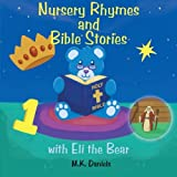 Nursery Rhymes and Bible Stories with Eli the Bear, M. K. Daniels, 1449771750