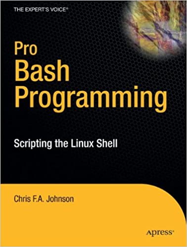 Pro Bash Programming: Scripting the Linux Shell (Expert's Voice in Linux)