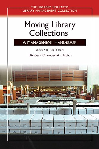Moving Library Collections: A Management Handbook, 2nd Edition (Libraries Unlimited Library Management (Chamberlain Collection)