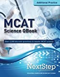 MCAT QBook: Over 2,000 Questions Covering Every MCAT Science Topic (More MCAT Practice)