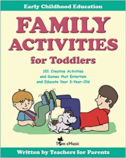 Family Activities For Toddlers 101 Creative Activities And Games