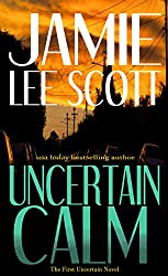 Uncertain Calm (Uncertain Suspense Series Book 1)